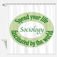 Sociology Is Fascinating Shower Curtain