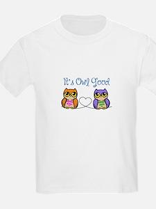 Its Owl Good T-Shirt