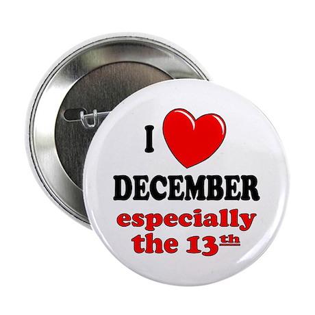 December 13th Button