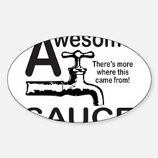AWESOME SAUCE Sticker (Oval)