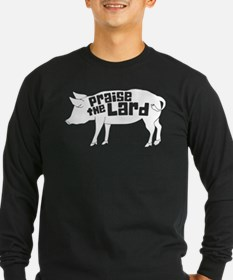 Praise The Lard Long Sleeve T-Shirt