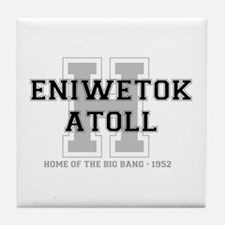 ENIWETOK ATOLL - HOME OF THE BIG BANG Tile Coaster