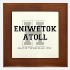 ENIWETOK ATOLL - HOME OF THE BIG BANG Framed Tile