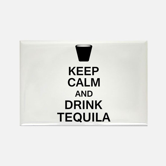 Keep Calm and Drink Tequila Magnets