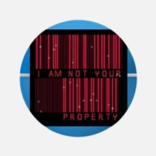 I Am Not Your Property Button