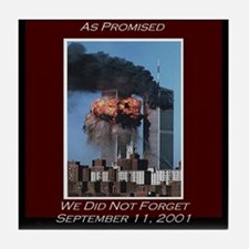 9-11 We Did Not Forget - Tile Coaster