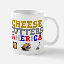 CHEESE CUTTERS OF AMERICA! Mugs