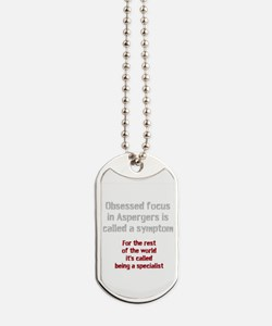 Aspergers Obsessed Focus Or Expert? Dog Tags