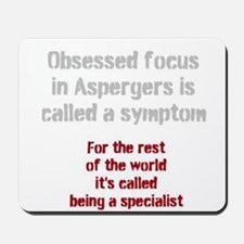 Aspergers Obsessed Focus or Expert? Mousepad