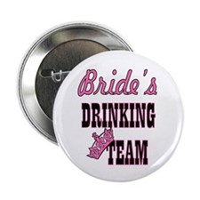 "bachelorette bride's drinking team 2.25"" Button"