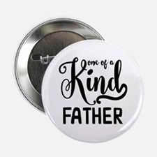 "One of a kind Father 2.25"" Button"