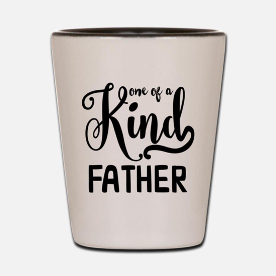 One of a kind Father Shot Glass