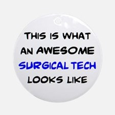 awesome surgical tech Round Ornament