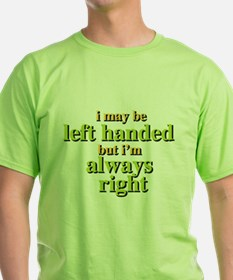 Unique Left hander T-Shirt