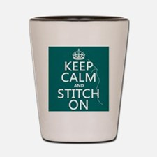 Keep Calm and Stitch On Shot Glass