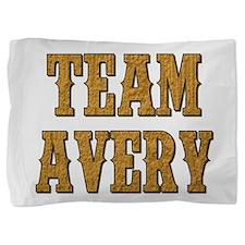 TEAM AVERY Pillow Sham