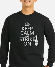 Keep Calm and Strike On Long Sleeve T-Shirt