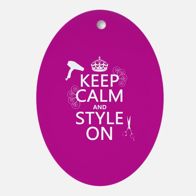 Keep Calm and Style On Oval Ornament