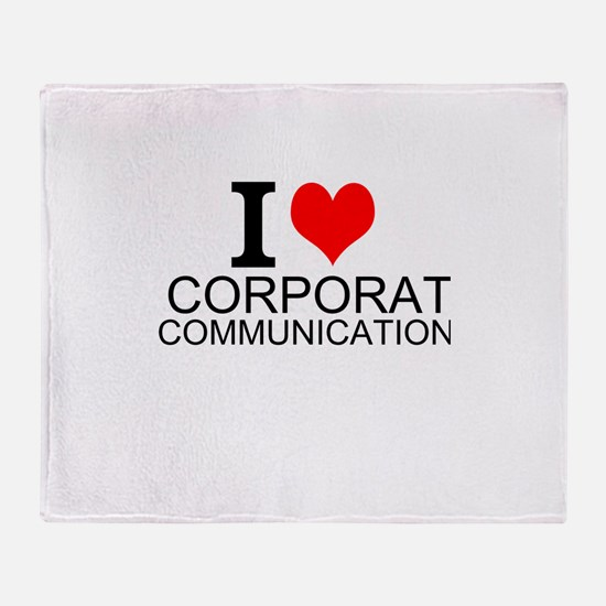 I Love Corporate Communications Throw Blanket
