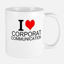 I Love Corporate Communications Mugs