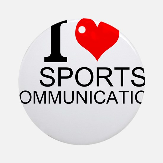 I Love Sports Communications Round Ornament