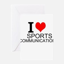 I Love Sports Communications Greeting Cards