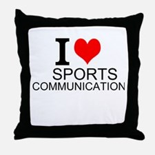 I Love Sports Communications Throw Pillow