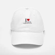 I Love Sports Communications Baseball Baseball Baseball Cap