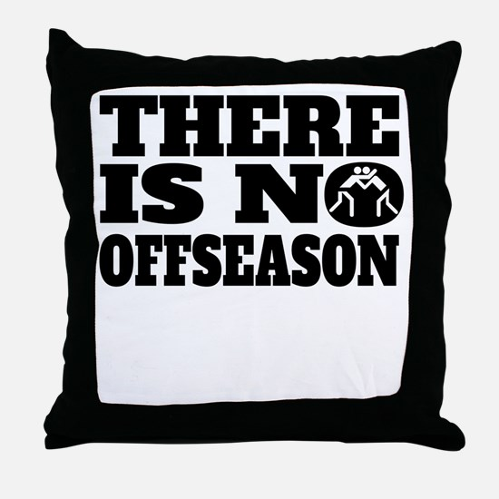 There Is No Offseason Wrestling Throw Pillow