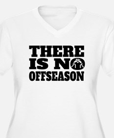 There Is No Offseason Wrestling Plus Size T-Shirt