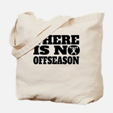 There Is No Offseason Weightlifting Tote Bag