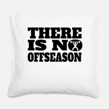 There Is No Offseason Weightlifting Square Canvas