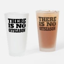 There Is No Offseason Weightlifting Drinking Glass