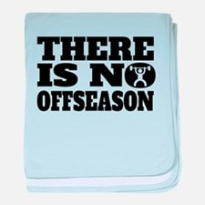 There Is No Offseason Weightlifting baby blanket