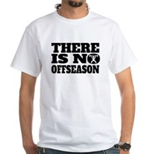 There Is No Offseason Weightlifting T-Shirt