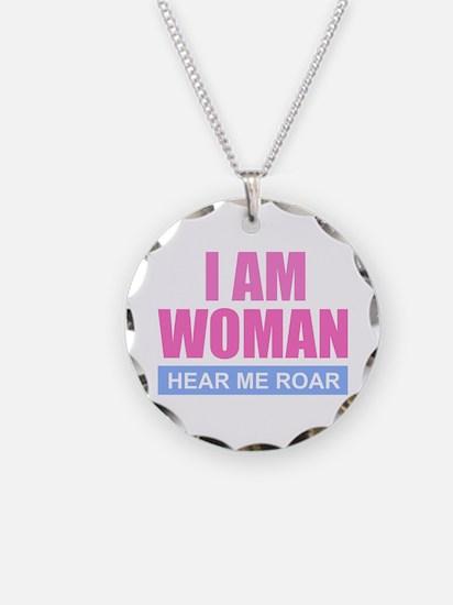 I Am Woman - Hear Me Roar Necklace