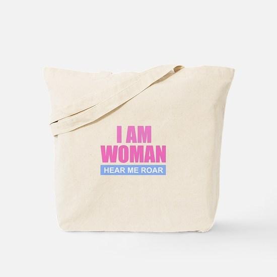 I Am Woman - Hear Me Roar Tote Bag
