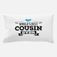 Worlds Best Cousin Ever Pillow Case