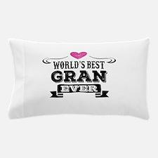 World's Best Gran Ever Pillow Case