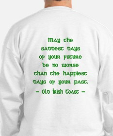 Irish Toast--Sad & Happy Days Sweatshirt