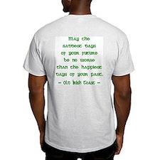 Irish Toast--Sad & Happy Days Ash Grey T-Shirt