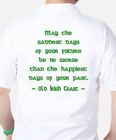 Irish Toast--Sad & Happy Days T-Shirt