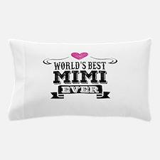 Worlds Best Mimi Ever Pillow Case