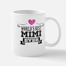 Worlds Best Mimi Ever Mugs