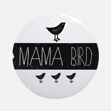 Mama Bird Round Ornament