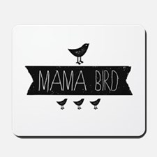 Mama Bird Mousepad