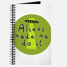 Aliens Made Me Do It Journal