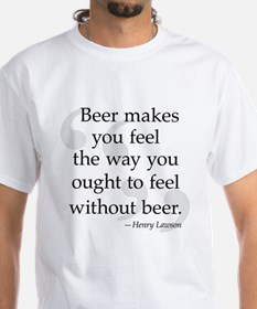 Cute Funny beer sayings Shirt