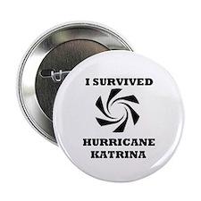 "I Survived Hurricane Katrina 25"" Button (10 pack)"