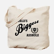 World's Biggest Asshole Tote Bag